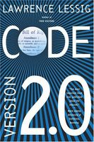 Code: And Other Laws of Cyberspace, Version 2.0